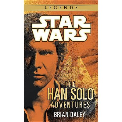 The Han Solo Adventures: Star Wars Legends - by  Brian Daley (Paperback)