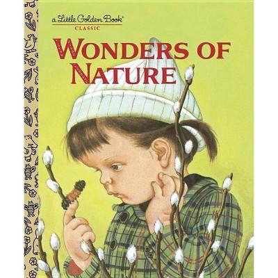 Wonders of Nature - (Little Golden Books (Random House))by  Jane Werner Watson (Hardcover)