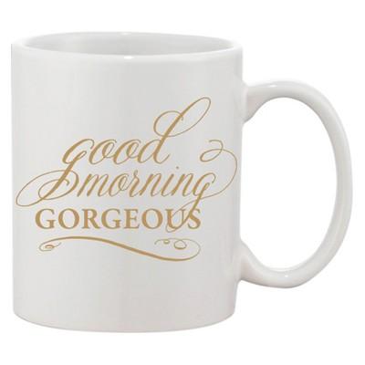 Good Morning Gorgeous Coffee Mug