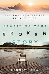 Rewriting Your Broken Story The Power Of An Eternal Perspective