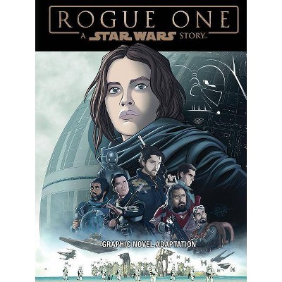 Star Wars: Rogue One Graphic Novel Adaptation - by  Alessandro Ferrari (Paperback)