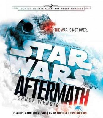 Aftermath : Journey to Star Wars: the Force Awakens (Unabridged) (CD/Spoken Word) (Chuck Wendig)