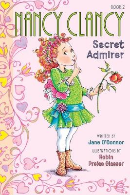 Nancy Clancy, Secret Admirer ( Fancy Nancy Chapter Books) (Paperback) by Jane O'Connor