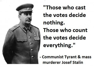 Josef Stalin Those who cast the votes decide nothing.