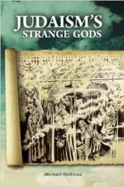 Judaisms Strange Gods by Michael Hoffman