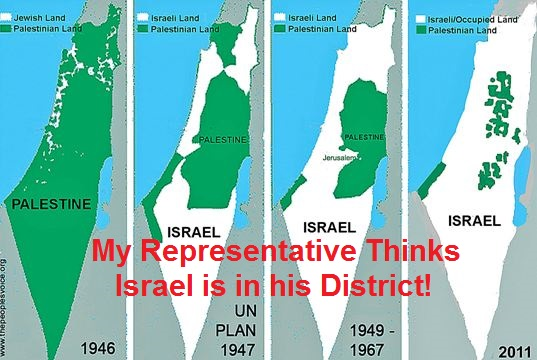 Palestine My Representatie thinks Israel is in his district