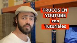 Trucos en Youtube con Tutoriales – Gratis y Fácil –