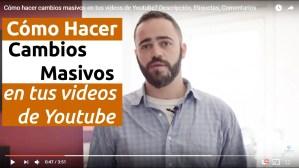 como hacer cambios masivos youtube