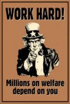 uncle-sam-work-hard-millions-on-welfare-depend-on-you-poster