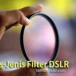 Jenis-Jenis Filter DSLR