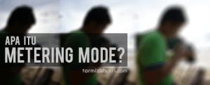 Apa itu Metering Mode?