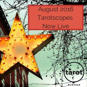 August 2016 Tarotscopes Now Live-2