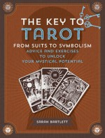 The Key to Tarot by Sarah Bartlett