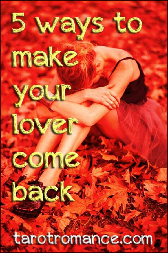 5 ways to make your lover come back #lovercomeback #tarotromance