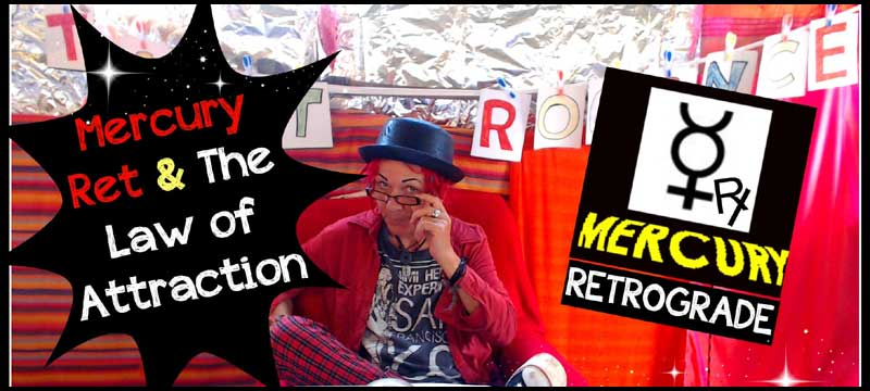 The Law of Attraction & Mercury Retrograde