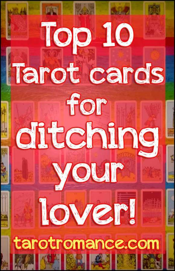 Top 10 Tarot cards for ditching your lover!