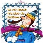 Le Roi Raoul n'a plus de tartines