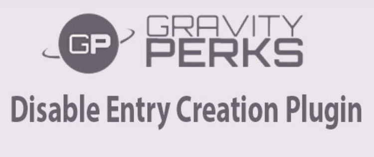 Gravity Perks Disable Entry Creation Plugin