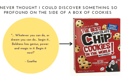 I found my favorite quote on a cookie box.