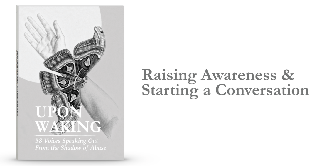 Upon Waking: 58 Voices from the Shadow of Abuse