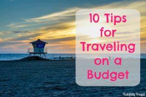 10 Tips for Traveling on a Budget | Tastefully Frugal