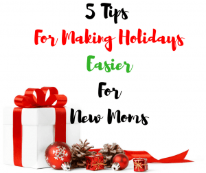 5 Tips For Making The Holidays Easier For New Moms #ad #LivePadFree @Walmart @Poise