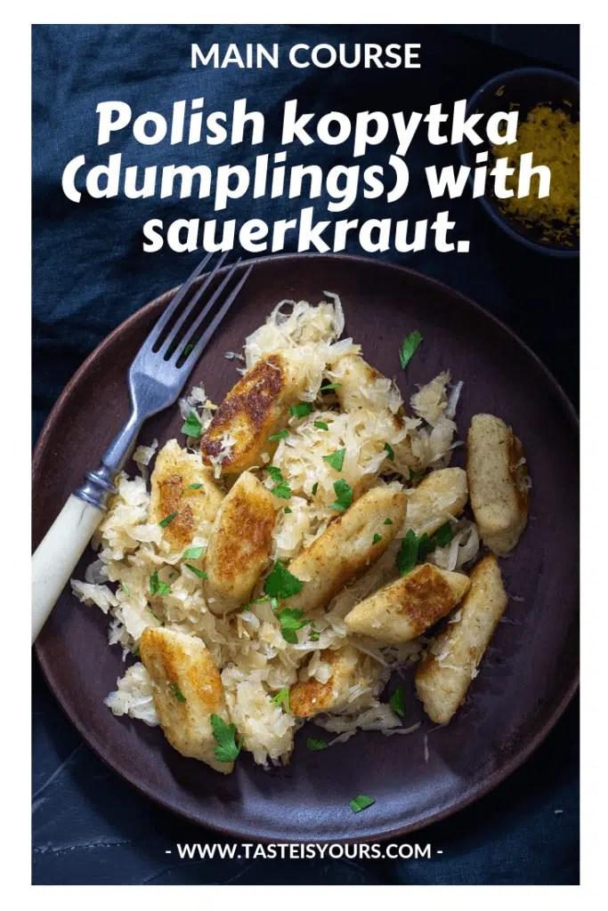 Polish whole wheat kopytka (dumplings) with sauerkraut.
