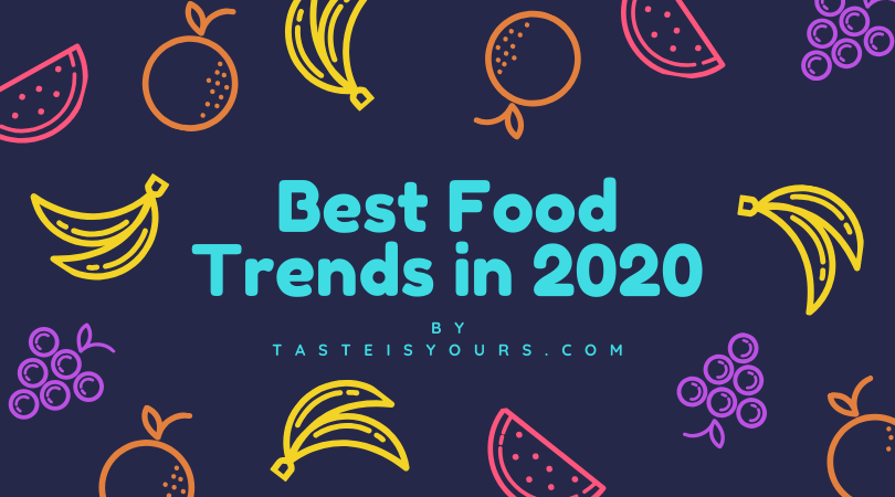 The best food trends in 2020. What trend will become a global superstar?