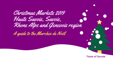 Christmas Markets 2019 – Haute Savoie, Savoie, Rhone Alps and Genevois region