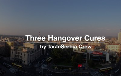 Three Hangover Cures by TasteSerbia Crew
