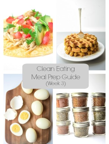 Clean Eating Meal Prep Guide (Week 3) - Weekly Meal Prep tips featuring clean, whole food recipes.  Always simple and always family friendly! | tastythin.com
