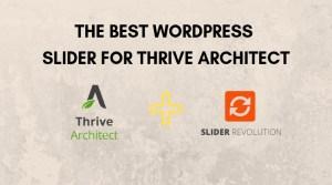 The Best WordPress Slider For Thrive Architect