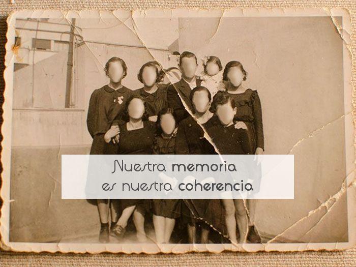 Nuestra memoria es nuestra coherencia