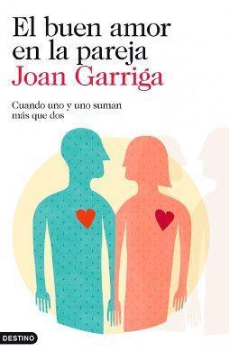 El buen amor en la pareja. Joan Garriga
