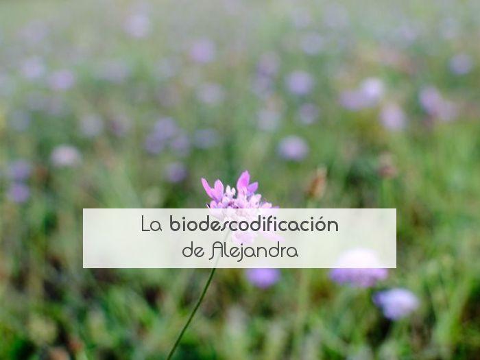 La biodescodificación de Alejandra