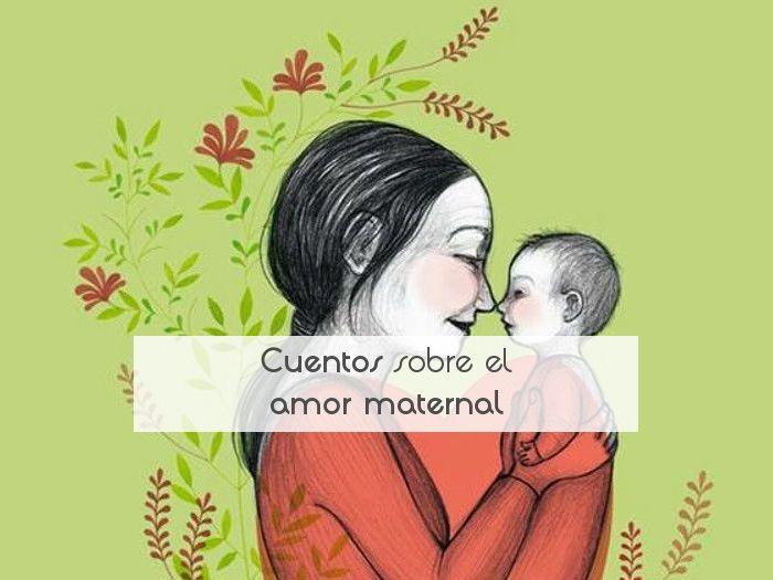 Cuentos sobre el amor maternal