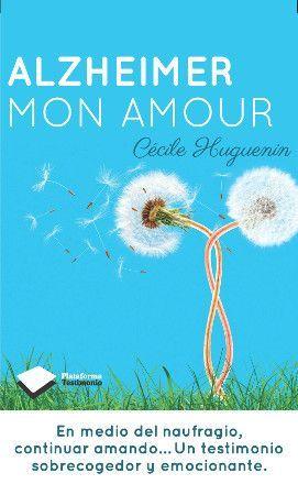 Alzheimer mon amour. Cécile Huguenin