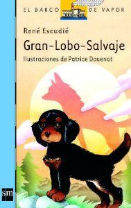 Gran lobo salvaje. René Escudié. El barco de Vapor. Ediciones SM