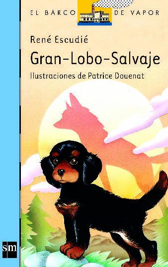 Gran lobo salvaje. René Escudié. Ediciones SM