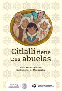 https://www.conapred.org.mx/documentos_cedoc/Citlalli_tiene_tres_abuelas_WEB.pdf