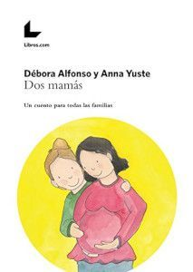 Dos mamás. Un cuento para todas las familias