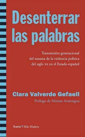 Desenterrar las palabras. Clara Valverde