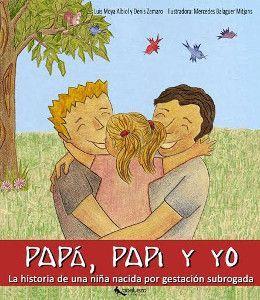Papá, Papi y yo. Una historia de una niña nacida por gestación subrogada