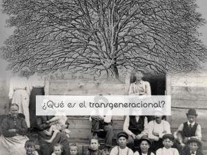 ¿Qué es el transgeneracional?