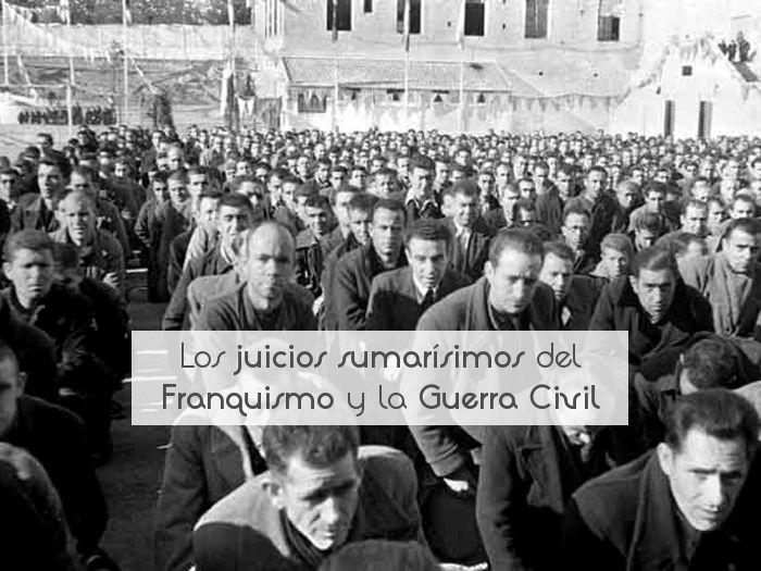 Los juicios sumarísimos del Franquismo y la Guerra Civil