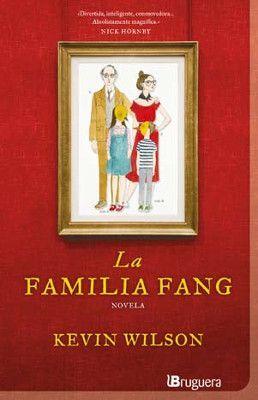 La familia Fang. Kevin Wilson
