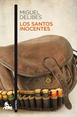 Los santos inocentes. Miguel Delibes