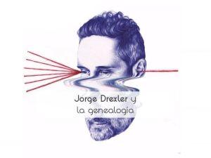 Jorge Drexler y la genealogía