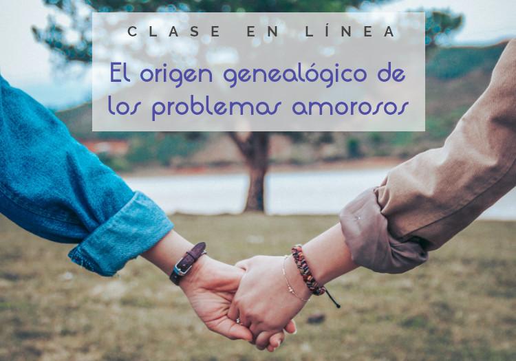 """Clase en línea """"El origen genealógico de los problemas amorosos"""""""