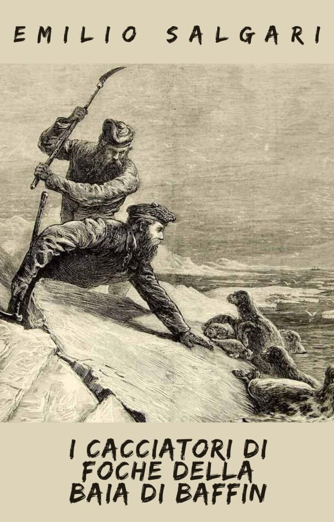 emilio salgari ebook d'avventura i cacciatori di foche baffin